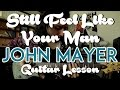 Lagu Still Feel Like Your Man - John Mayer - Guitar Lesson - Tutorial - How to Play