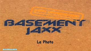 Watch Basement Jaxx La Photo video