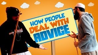 How People Deal With Advice- Must Watch – Very Funny