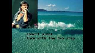 Watch Robert Plant Thru With The Two Step video