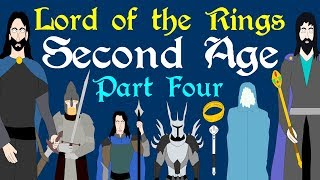 Lord of the Rings: Second Age (Part 4 of 4)
