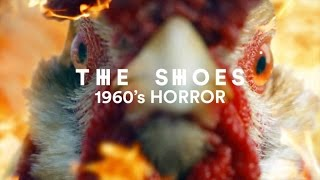 The Shoes Ft. Dominic Lord - 1960's Horror
