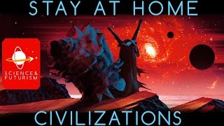 Fermi Paradox: Stay At Home Civilizations