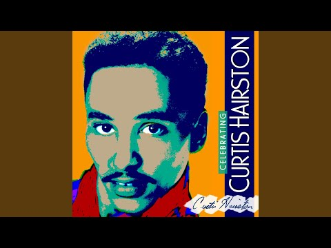 Curtis Hairston I Want You All Tonight I Want Your Lovin Just A Little Bit