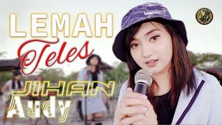 Download lagu Jihan Audy - Lemah Teles (  Live Music ) dangdut koplo terbaru 2021