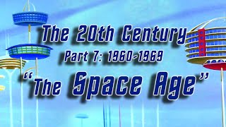 The 20th Century (Part 7 1960-1969):