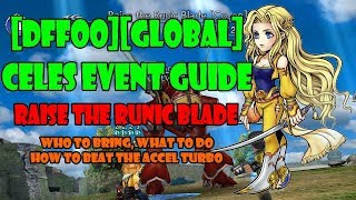 [DFFOO][GLOBAL] CELES EVENT GUIDE | RAISE THE RUNIC BLADE (LVL70 COOP)