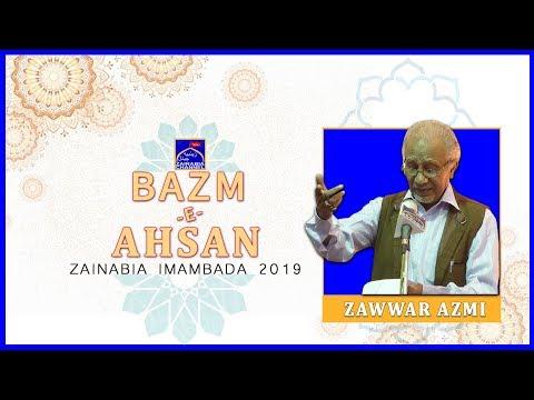 ZAWWAR AZMI | Mehfil -e- Bazm -e- Ahsan | Zainabia Imambada | 1440 Hijri 2019