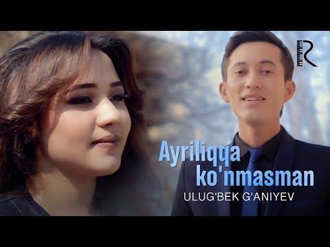Ulug'bek G'aniyev - Ayriliqqa ko'nmasman | Улугбек Ганиев - Айриликка кунмасман