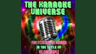 Five O'clock in the Morning (Karaoke Version) (In the Style of Village People)