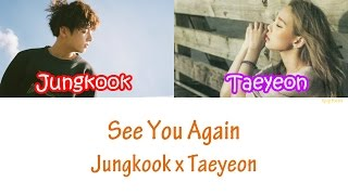 Jungkook X Taeyeon  See You Again Lyrics 3D Audio