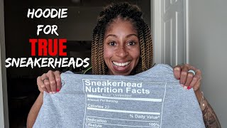 THEE MOST AMAZING SNEAKERHEAD Hoodie...EVER?!! Sneakerhead Nutrition Facts! Daily Serving = 23