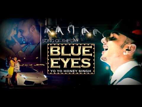 Yo Yo Honey Singh Blue Eyes 2013 ( with Download Link )