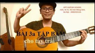 (GPT guitar school) Bài 3a TẬP BẤM TAY TRÁI