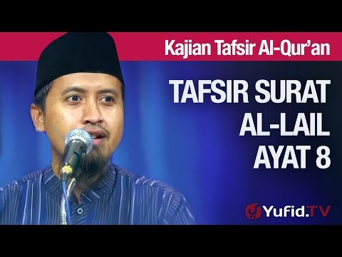 Tafsir Al Quran Surat Al-lail #9:  Tafsir Ayat 8 - Ustadz Abdullah Zaen, MA