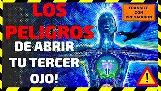 ¡LOS PELIGROS DE ABRIR TU TERCER OJO! ¡ADVERTENCIA! PROCEDA CON PRECAUCIÓN