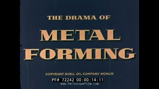 1959 METAL FOUNDRY & FORMING PROCESS SHELL OIL INDUSTRIAL FILM 72242