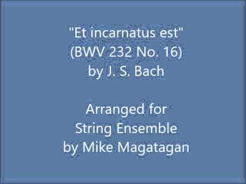 """et incarnatus est"" from the mass in b minor (bwv 232 no"