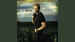 Craig Morgan That's Why