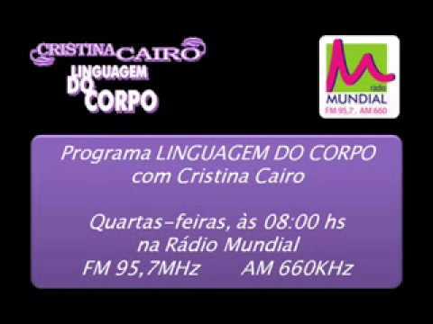 Programa Linguagem do Corpo, com Cristina Cairo - Rádio Mundial (27/02/2013)