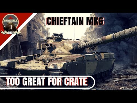 Chieftain Mk6 Too Good for A Crate World of Tanks Blitz