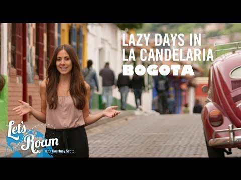 La Candelaria in Bogota | Let's Roam Colombia with Avianca