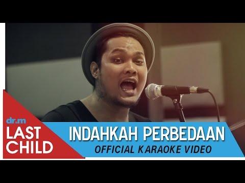download lagu Last Child Karaoke: Indahkah Perbedaan gratis