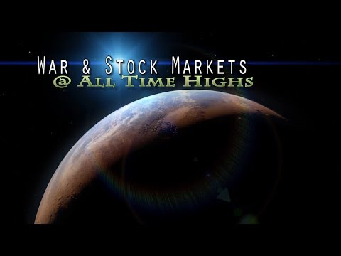 War & Stock Markets at All Time Highs! S&P up 195% since 2009