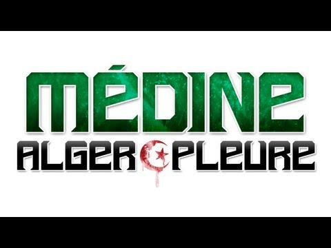 Médine - Alger Pleure