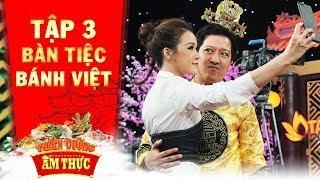 Thiên đường ẩm thực 3 | Tập 3 bánh Việt: Trường Giang khiến Sam trở thành trò mua vui cho gia đình