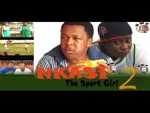 Nkasi the Sport Girl  2    - 2014 Nigeria Nollywood Movie