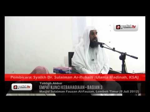 Empat Kunci Kebahagiaan (Bagian 3) - Syaikh Dr. Sulaiman Ar-Ruhaili