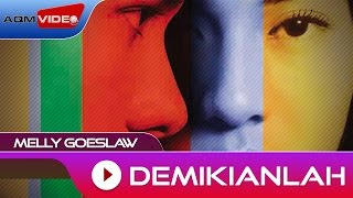 Melly Goeslaw - Demikianlah | Official Audio