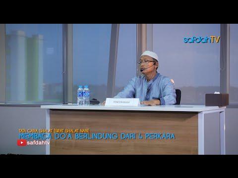 Tata Cara & Sifat Shalat Nabi: Berdoa & Berlindung Dari 4 Perkara - Ustadz Badru Salam, Lc