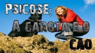 Psicose - A Garota e o Cão