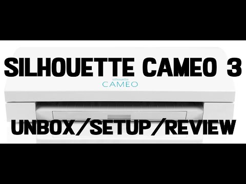 NEW Silhouette Cameo 3---Unboxing/Setup/Review