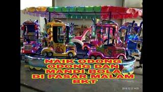 Naik odong odong, Mandi bola, MANCING dan komedi putar di Pasar Malam BKT