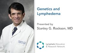 Genetics and Lymphedema - Stanley Rockson - ACP - LE&RN