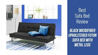 Futon Sofa Bed Review - Black Microfiber Upholstered Futon Sofa Bed with Metal Legs