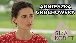 Agnieszka Grochowska: Chcę ryzykować, chcę popełniać błędy   Siła Kobiet III odc. 4