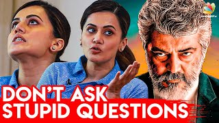 Dont Ask Stupid Question : Taapsee Pannu Interview | Game Over Tamil Movie | Ner Konda Paarvai Ajith