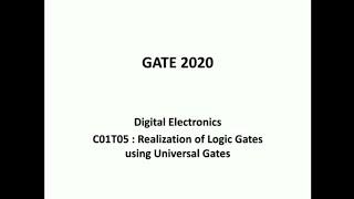 C01T05 | GATE 2020 ECE | Digital Electronics | Realization of Logic Gates using Universal Gates