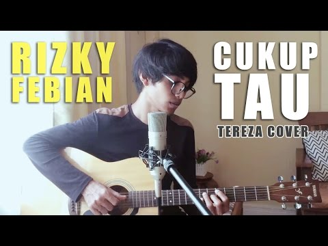 CUKUP TAU - RIZKY FEBIAN (Official Video Cover By Tereza)