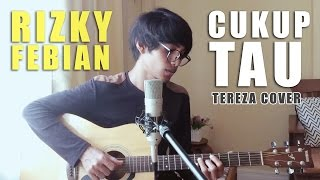 CUKUP TAU RIZKY FEBIAN Official Video Cover By Tereza