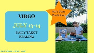 "VIRGO - ""EXPRESSING LOVE TO EACH OTHER."" SAL'S TIME PREDICTION JULY 13-14 DAILY TAROT READING"