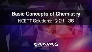 Class 11th   Basic Concepts of Chemistry   NCERT Solutions: Q 21 to 36