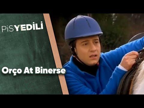 Pis Yedili - Orço At Binerse?