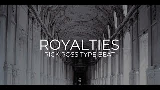 "Rick Ross Type Beat ""Royalties""  