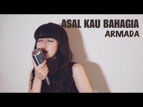 Asal Kau Bahagia - Armada (Cover by Vanessa Axelia)