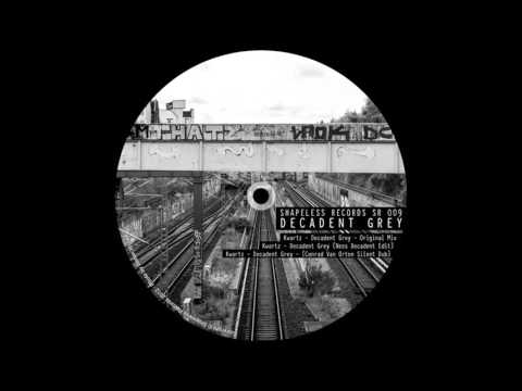 Kwartz - Decadent Grey (Conrad Van Orton Silent Dub)